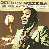 Muddy Waters: The Johnny Winter Sessions 1976-1981
