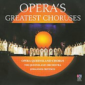 Opera's Greatest Choruses / Queensland Opera Chorus
