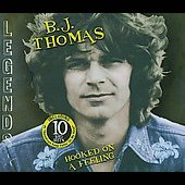 B.J. Thomas: Hooked on a Feeling