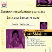 Tansman: Sonatine transatlangique pour piano; Suite pour basson et piano; Trois Pr&#233;ludes