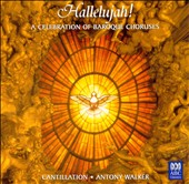 Hallelujah!: A Celebration of Baroque Choruses / Cantillation; Walker