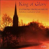 King of Glory: Evensong from Salisbury