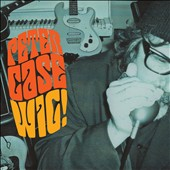 Peter Case: Wig! [Digipak]