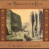 J. Reuben Silverbird: The World In Our Eyes (A Native American Vision of Creation)
