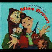 Various Artists: Let's All Sing With Miss Brown