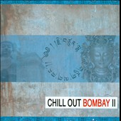 Various Artists: Chill out Bombay II