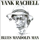 Yank Rachell: Blues Mandolin Man