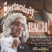 Spectacularly Bach! / Transcriptions for Organ