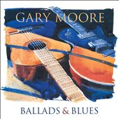 Gary Moore: Ballads & Blues