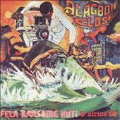 Fela Kuti/Fela Ransome-Kuti and the Africa '70: Alagbon Close/Why Black Men Dey Suffer