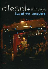 Diesel: Diesel & Strings: Live at the Vanguard