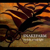 Snakefarm: My Halo at Half-Light [Digipak] *