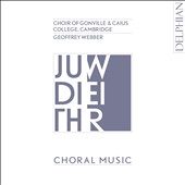Judith Weir: Choral Music / Choir of Ganville & Caius College