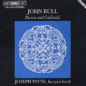 John Bull: Pavans and Galliards / Joseph Payne