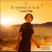 Khaled Mouzanar: Et Maintenant on Va Ou? [Original Soundtrack]