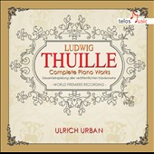 Ludwig Thuille: Complete Piano Works / Ulrich Urban, piano