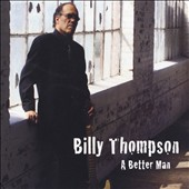 Billy Thompson: A  Better Man [Digipak]