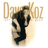 Dave Koz: Off the Beaten Path