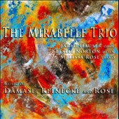Damase: Trio for Oboe, Horn & Piano; Reinecke: Trio for Piano, Oboe & Horn; Rose: Seven for Three / The Mirabelle Trio