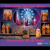 Giovanni Simone Mayr: Demetrio, Re di Siria / Tauran, Dominguez, Friebe, Bailey, Mazzaro