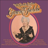 Gracie Fields: The Golden Years Of Gracie Fields