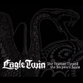 Eagle Twin: The  Feather Tipped the Serpent's Scale [Digipak]
