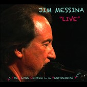 Jim Messina: Live Clark Center for the Performing Arts [Digipak]