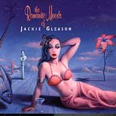 Jackie Gleason & His Orchestra: The Romantic Moods of Jackie Gleason