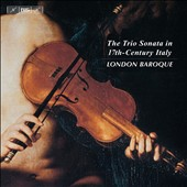 The Trio Sonata in 17th-Century Italy / London Baroque