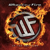 Wheels of Fire: Up for Anything