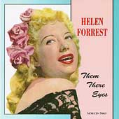 Helen Forrest: Them There Eyes