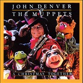 John Denver/The Muppets: Christmas Together