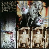 Napalm Death: Enemy of the Music Business/Leaders Not Followers