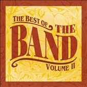 The Band: The Best of the Band, Vol. 2