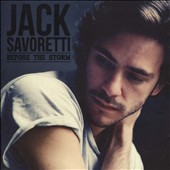 Jack Savoretti (Singer/Songwriter/Guitar): Before the Storm *