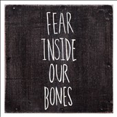The Almost: Fear Inside Our Bones *