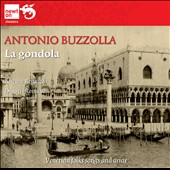 Antonio Buzzolla: La gondola - Venetion folk songs and arias / Lorenzo Regazzo, Demitri Romano
