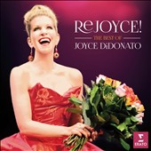 ReJoyce! A collection of the singer's finest recordings / Joyce DiDonato, soprano