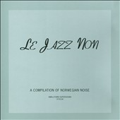 Various Artists: Jazz Non: A Compilation of Norwegian Noise