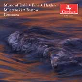 Music of Dahl, Fine, Heiden, Muczynski, Bartow / Pentaura