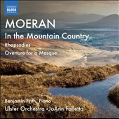 Ernest John Moeran (1894-1950): In the Mountain Country; Rhapsodies; Overture for a Masque / Benjamin Frith, piano. Falletta