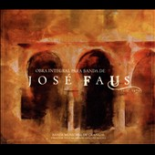 José Faus (1915-1984): Complete works for wind orchestra / Granada Wind Orchestra