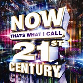 Various Artists: Now That's What I Call 21st Century [Digipak]