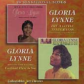 Gloria Lynne: Try a Little Tenderness/I'm Glad There Is You