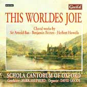 This Worldes Joie / Shepherd, Goode, Schola Cantorum Oxford