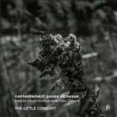 The Little Consort: Contentement Passe Richesse - Nicolas Hotman; Dietrich Stöeffken