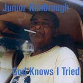 Junior Kimbrough: God Knows I Tried [Digipak]