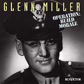 Glenn Miller: Operation: Build Morale