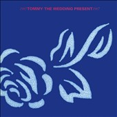 The Wedding Present: Tommy (1985-1987) [Expanded Edition] [Digipak]