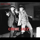 Various Artists: Jazz Crime! Jazz on Film
